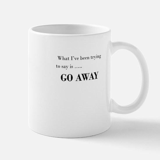 go away Mugs