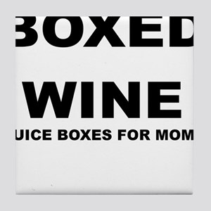 BOXED WINE JUICE BOXES FOR MOM Tile Coaster