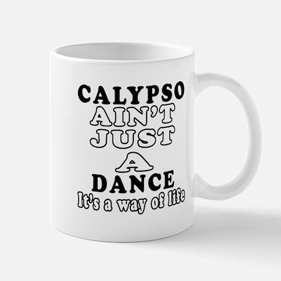 Calypso Not Just A Dance Mug