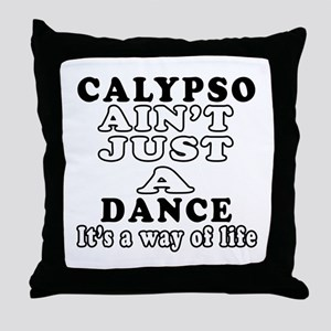 Calypso Not Just A Dance Throw Pillow