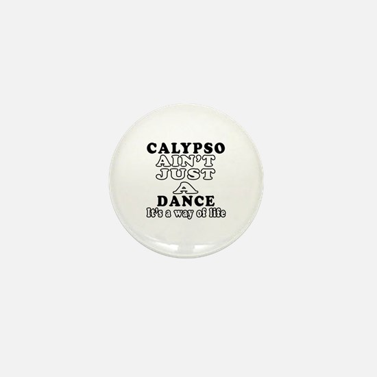 Calypso Not Just A Dance Mini Button