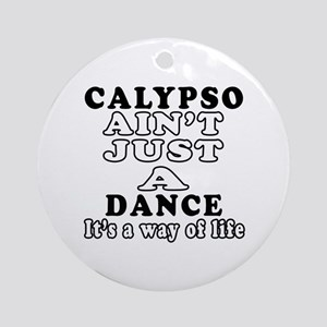 Calypso Not Just A Dance Ornament (Round)