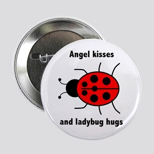 "Ladybug with Angel kisses and ladybug hugs 2.25"" B"