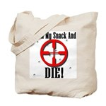 Touch My Snack And Die! Tote Bag