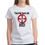 Touch My Snack And Die! Women's T-Shirt