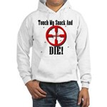 Touch My Snack And Die! Hooded Sweatshirt