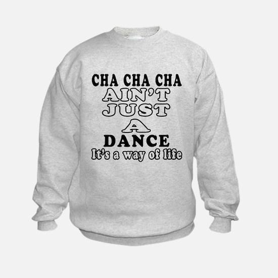 Cha Cha Cha Not Just A Dance Sweatshirt
