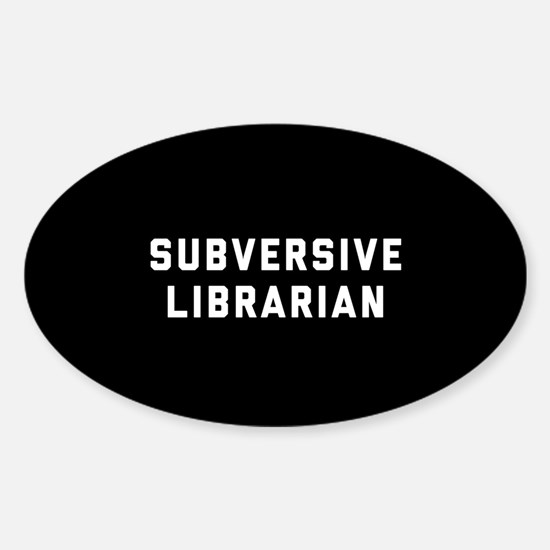 Subversive Librarian Sticker (Oval)