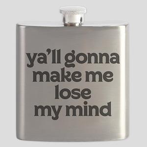 Ya'll Gonna Make Me Lose My Mind Flask