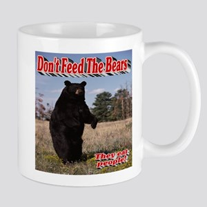 Don't Feed The Bears They Eat People! Mug