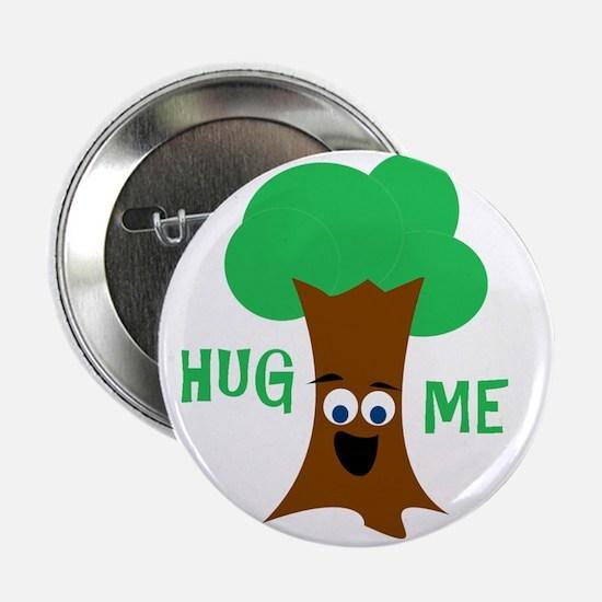 "Hug Me (Treehugger) 2.25"" Button"