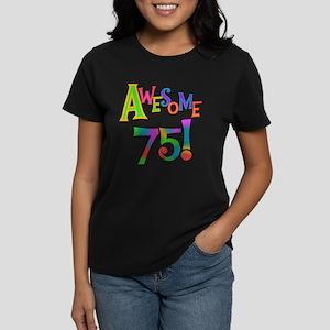 Awesome 75 Birthday Women's Dark T-Shirt
