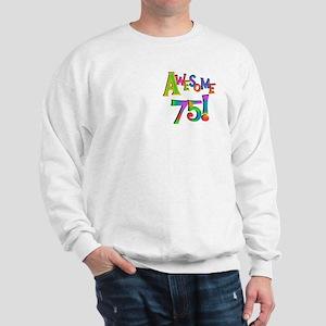 Awesome 75 Birthday Sweatshirt