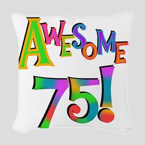 Awesome 75 Birthday Woven Throw Pillow