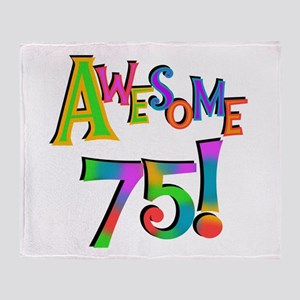 Awesome 75 Birthday Throw Blanket