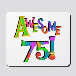 Awesome 75 Birthday Mousepad