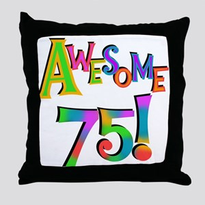 Awesome 75 Birthday Throw Pillow