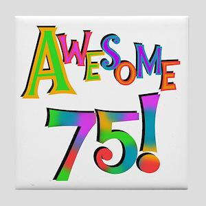 Awesome 75 Birthday Tile Coaster