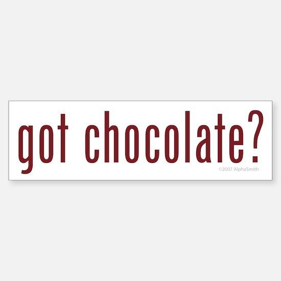 Got Chocolate? Bumper Bumper Bumper Sticker