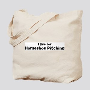 I Live for Horseshoe Pitching Tote Bag