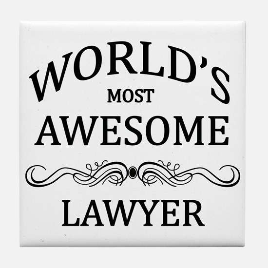 World's Most Awesome Lawyer Tile Coaster