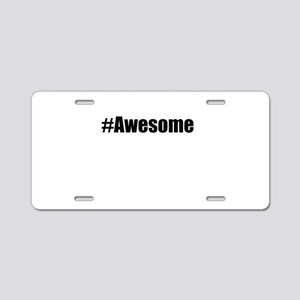 #Awesome Aluminum License Plate
