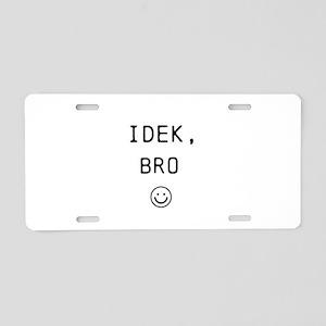 idek bro Aluminum License Plate