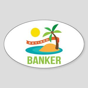 Retired Banker Sticker (Oval)