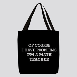 Of Course I Have Problems I'm A Polyester Tote Bag