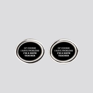 Of Course I Have Problems I'm A Mat Oval Cufflinks