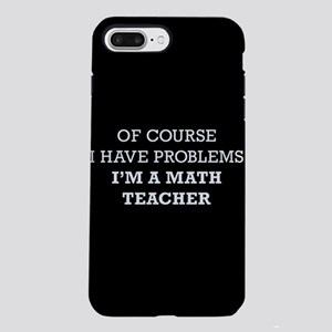 Of Course I Have Problems iPhone 7 Plus Tough Case