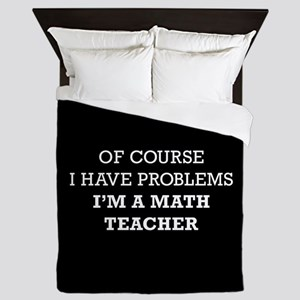 Of Course I Have Problems I'm A Math T Queen Duvet