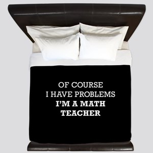Of Course I Have Problems I'm A Math Te King Duvet