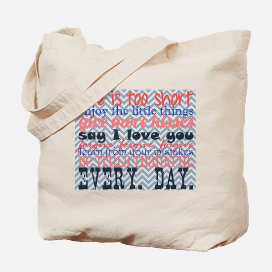 Life is too short... Tote Bag