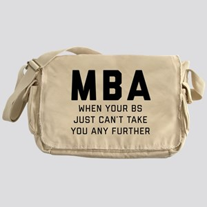 MBA When Your BS Just Can't Take You Messenger Bag