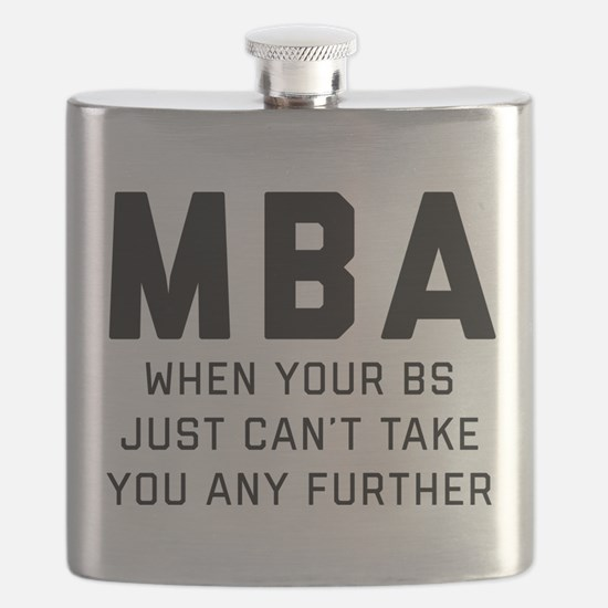 MBA When Your BS Just Can't Take You Any Fur Flask
