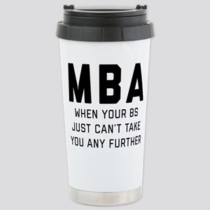MBA When Your BS 16 oz Stainless Steel Travel Mug