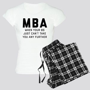 MBA When Your BS Just Can't Women's Light Pajamas