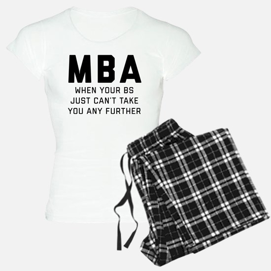 MBA When Your BS Just Can't Pajamas