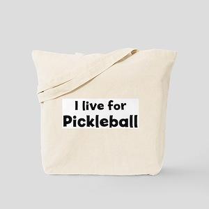 I live for Pickleball Tote Bag