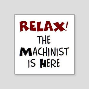 "machinist here Square Sticker 3"" x 3"""