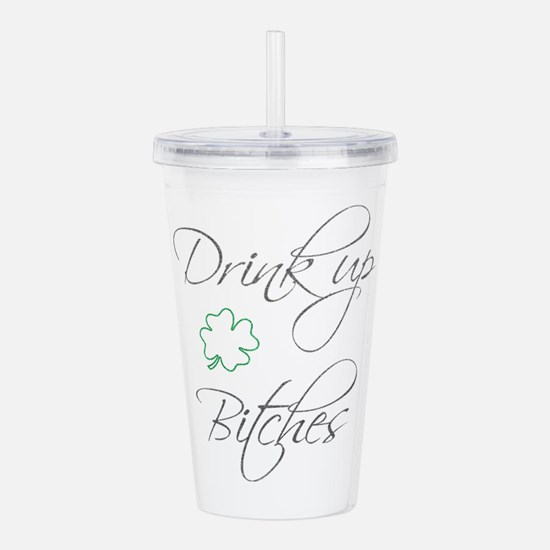 Drink Up Bitches St Pa Acrylic Double-wall Tumbler