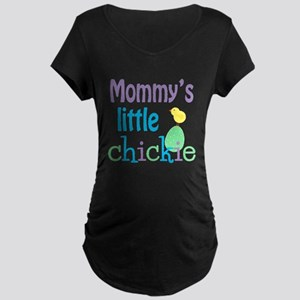 Mommy's Little Chickie Maternity T-Shirt