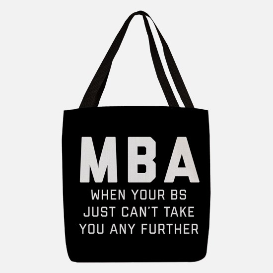 MBA When Your BS Just Can't Tak Polyester Tote Bag
