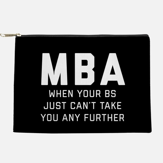 MBA When Your BS Just Can't Take You Makeup Pouch