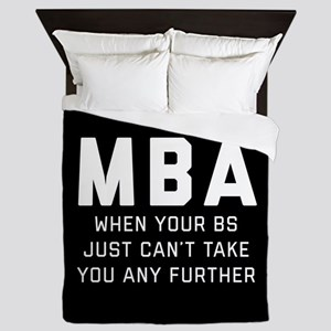 MBA When Your BS Just Can't Take You A Queen Duvet
