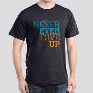 Never Ever Give Up Dark T-Shirt