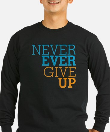 Never Ever Give Up T