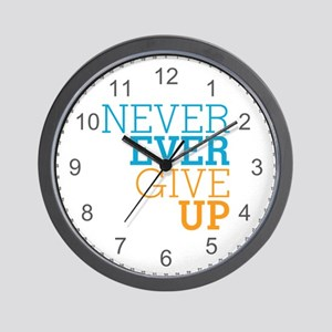 Never Ever Give Up Wall Clock
