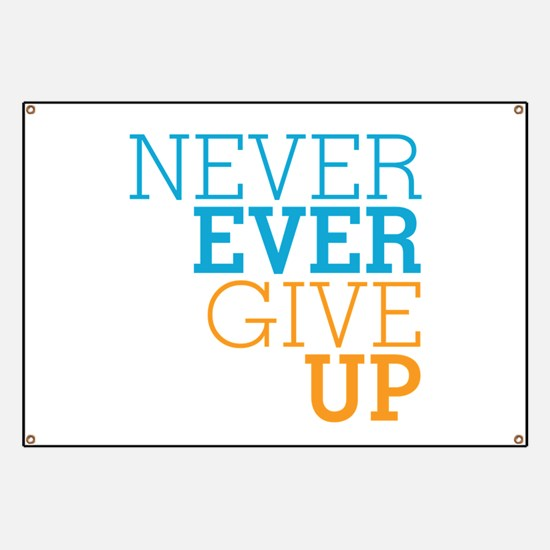 Never Ever Give Up Banner